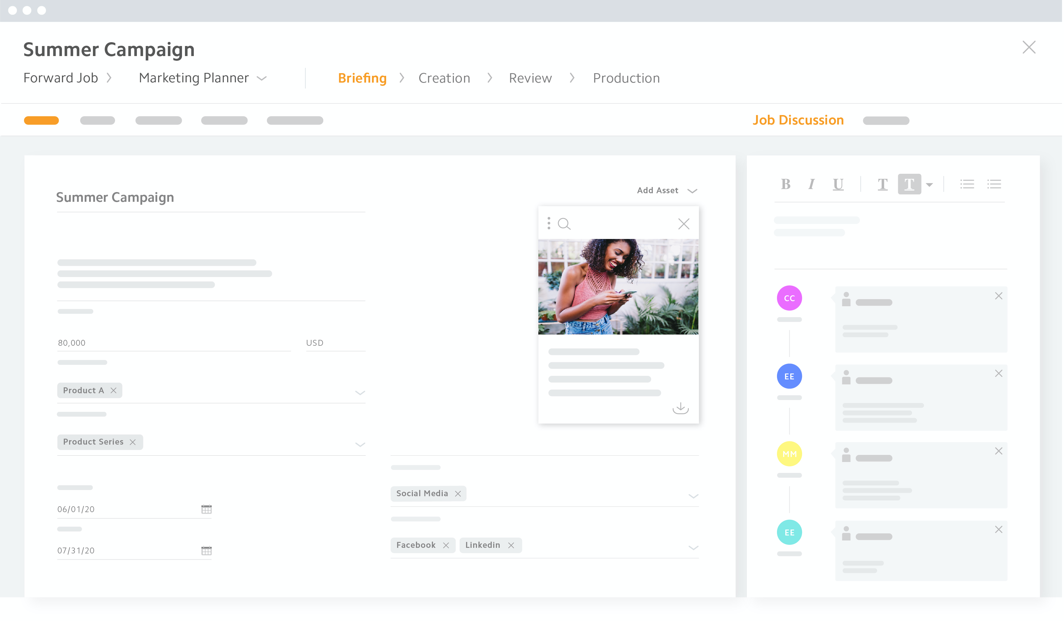 Trigger processes from within the marketing plan to execute actions that help you achieve your goals. Collect all briefings and project information centrally, distribute tasks within the team and track the progress of the project.