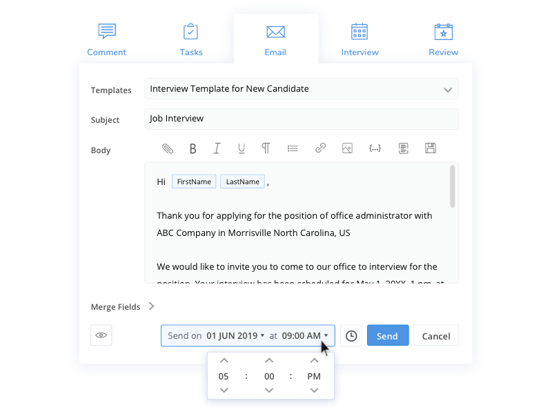 Communicate with your candidates via emails and text messages. You can also save your messages as templates and use them quickly when required. In addition to this, you can also schedule your messages and send them out at a later date and time.