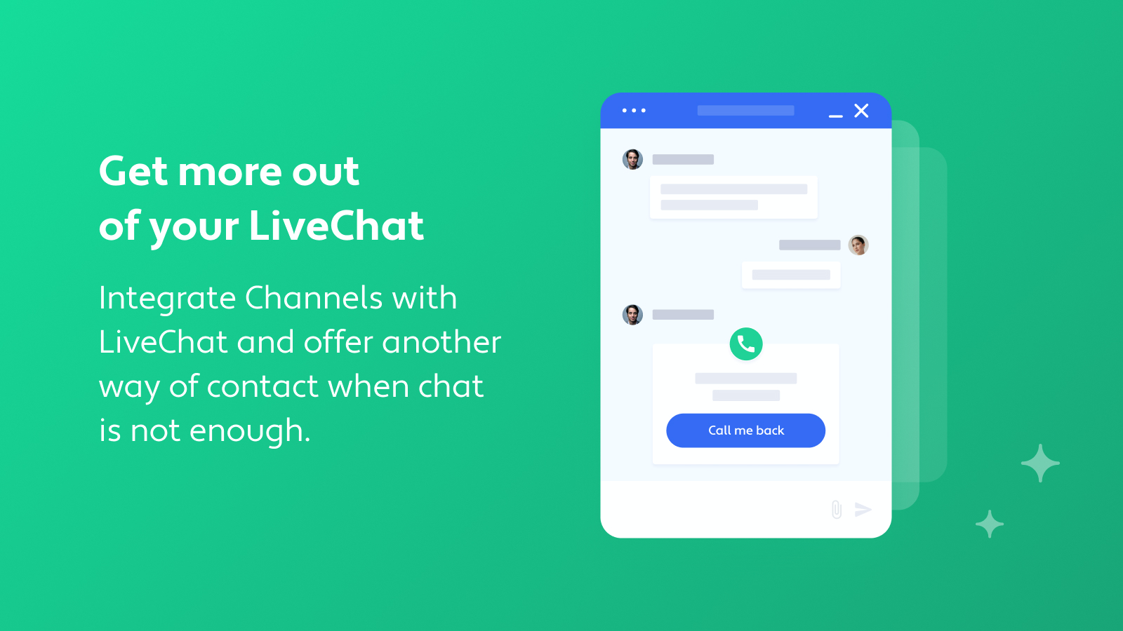 Make your LiveChat more versatile and offer Callback requests when the situation requires it.