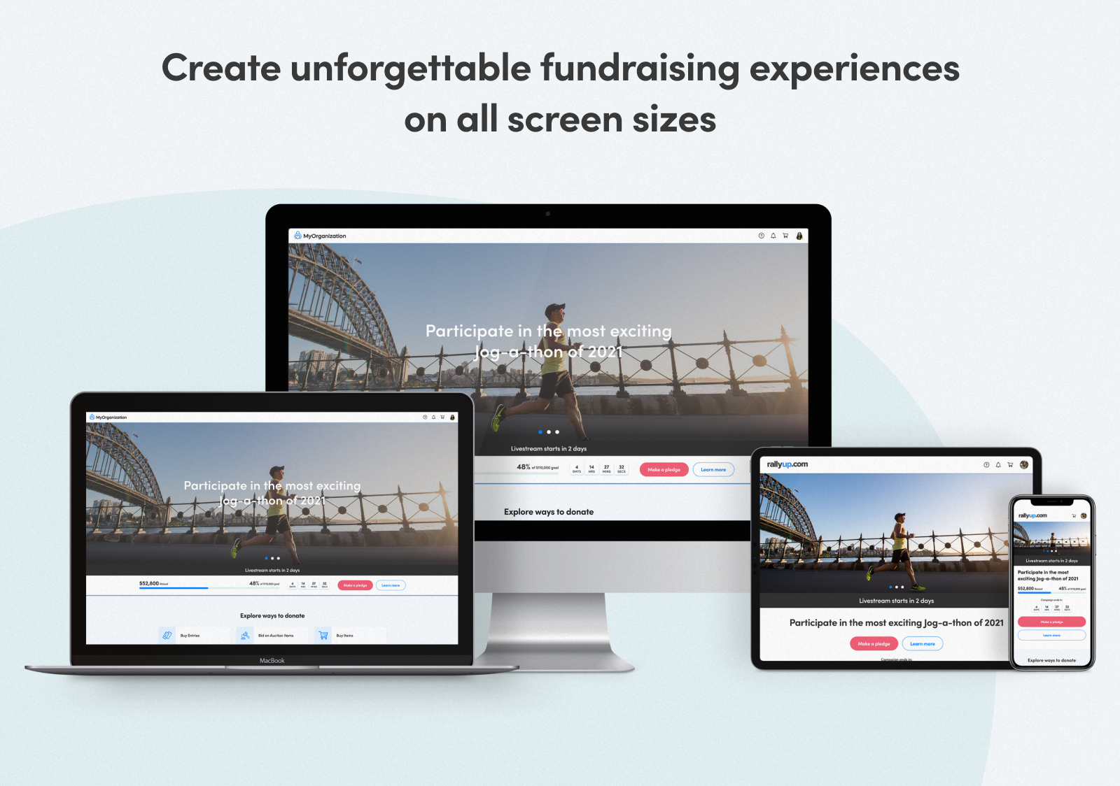 Create unforgettable fundraising on all screen sizes
