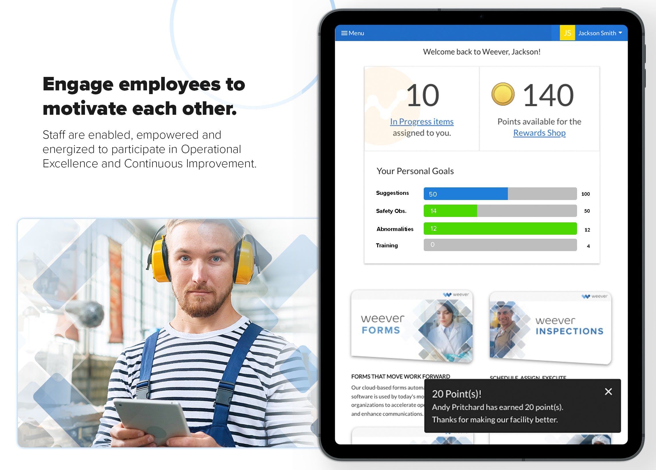 Engage Employees to motivate each other.  Staff are enabled, empowered and energized to participate in Operational Excellence and Continuous Improvement.