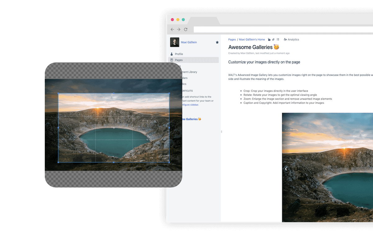 Edit your photos directly in Confluence. Crop your images directly in the user interface. Rotate: Turn and spin your photos. Zoom: Enlarge a portion of the image and remove unwanted elements