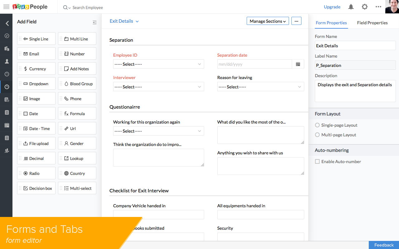 Forms help you to gather information for any action that you'd like to perform. You can customize the forms with simple drag and drop option.