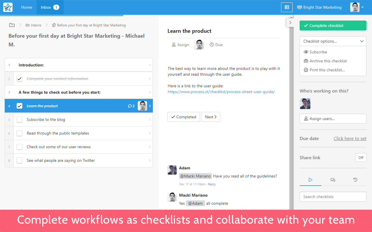 Complete workflows as checklists and collaborate with your team