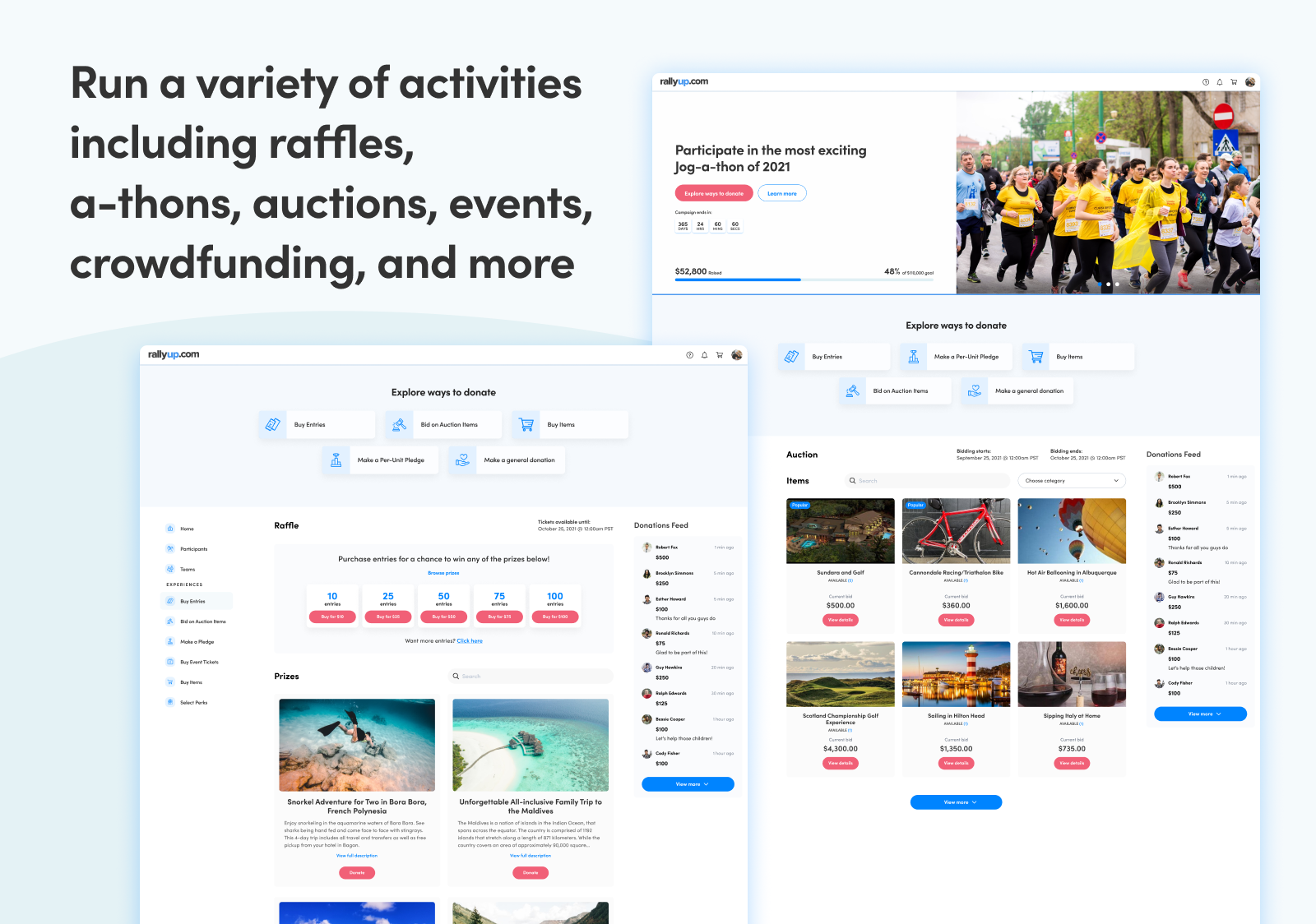 Run a variety of activities including raffles, a-thons, auctions, events, crowdfunding, and more