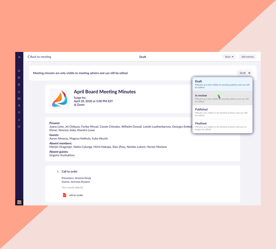 OnBoard's Meeting Minutes tool is the fastest meeting creation tool. Make notes, create tasks, track attendance, and mark motions. Drag and drop any file type, create templates, clone previous meetings, organize documents, and track decisions.