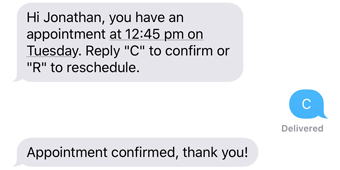 Customers can confirm their attendance by responding to SMS reminders
