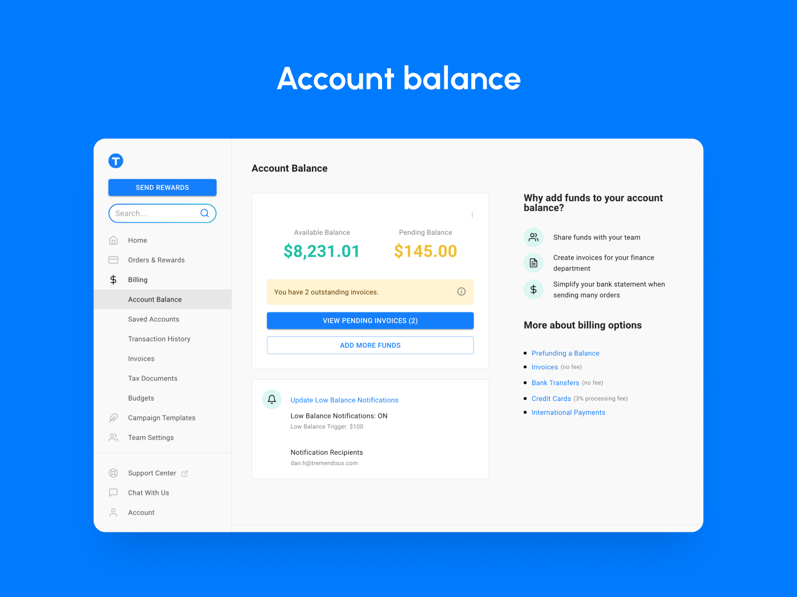 Manage your balance in one account. Share it across your team.