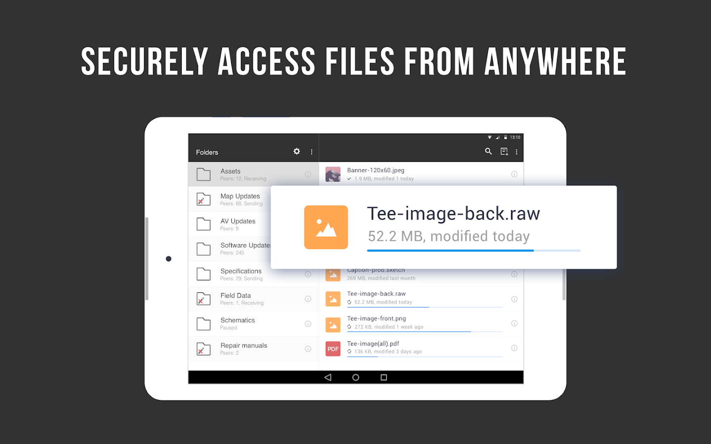 Files can be accessed on any device through the Android and iOS apps