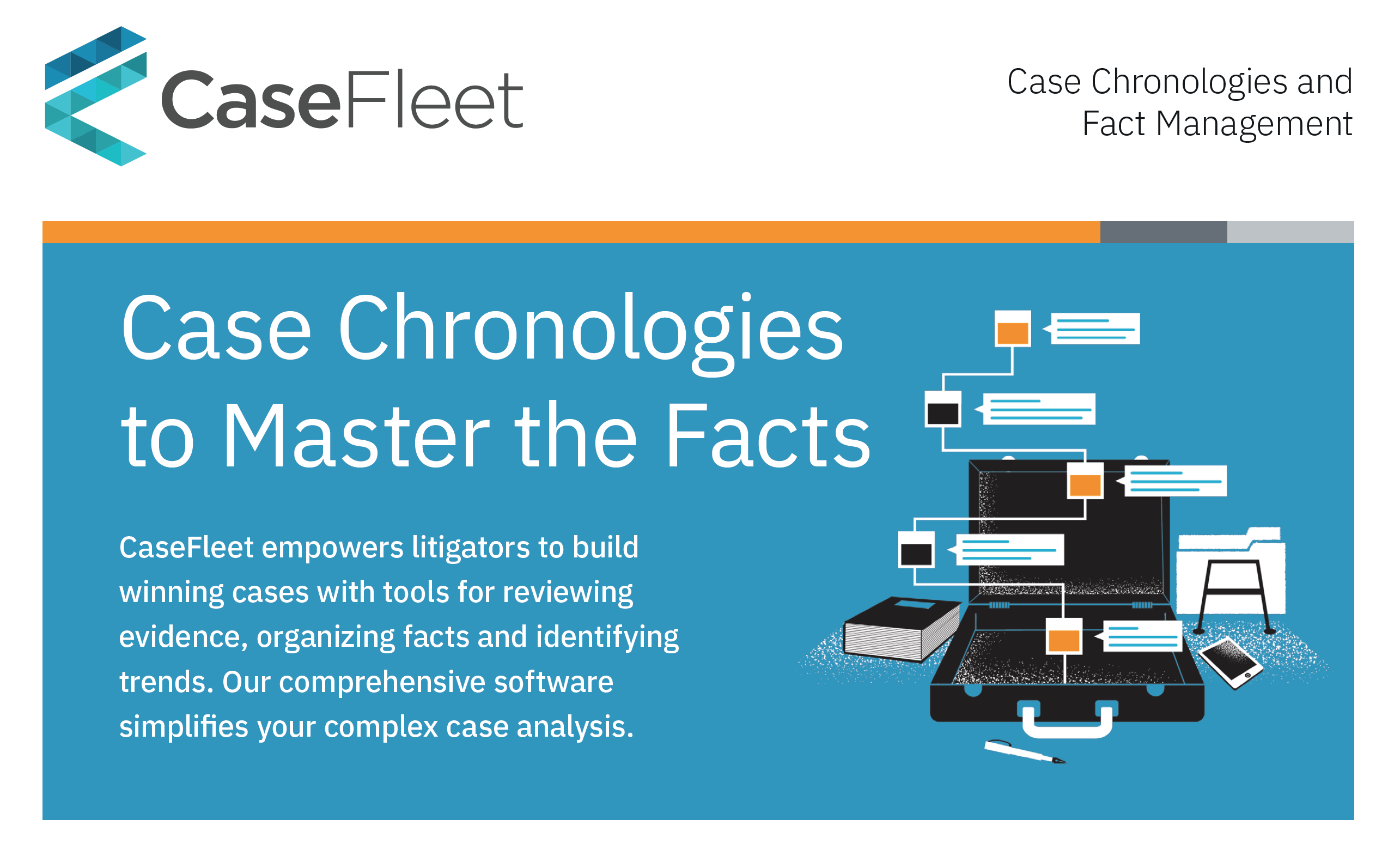 CaseFleet is an innovative, cloud-based case chronology software, designed to help you create a timeline of facts linked directly to the evidence that proves it.