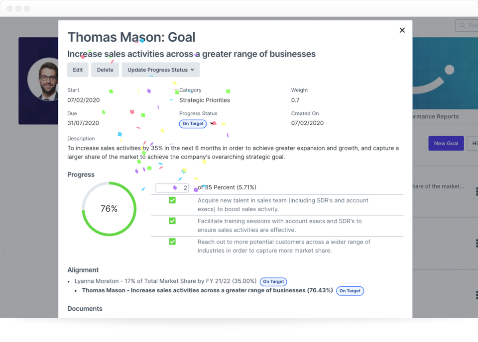 GOAL MANAGEMENT Employees who are given the ability to self-manage their goals show improved productivity and happiness. In addition to this, managers are able to quickly and easily approve goals, ensuring alignment with the overall objectives.