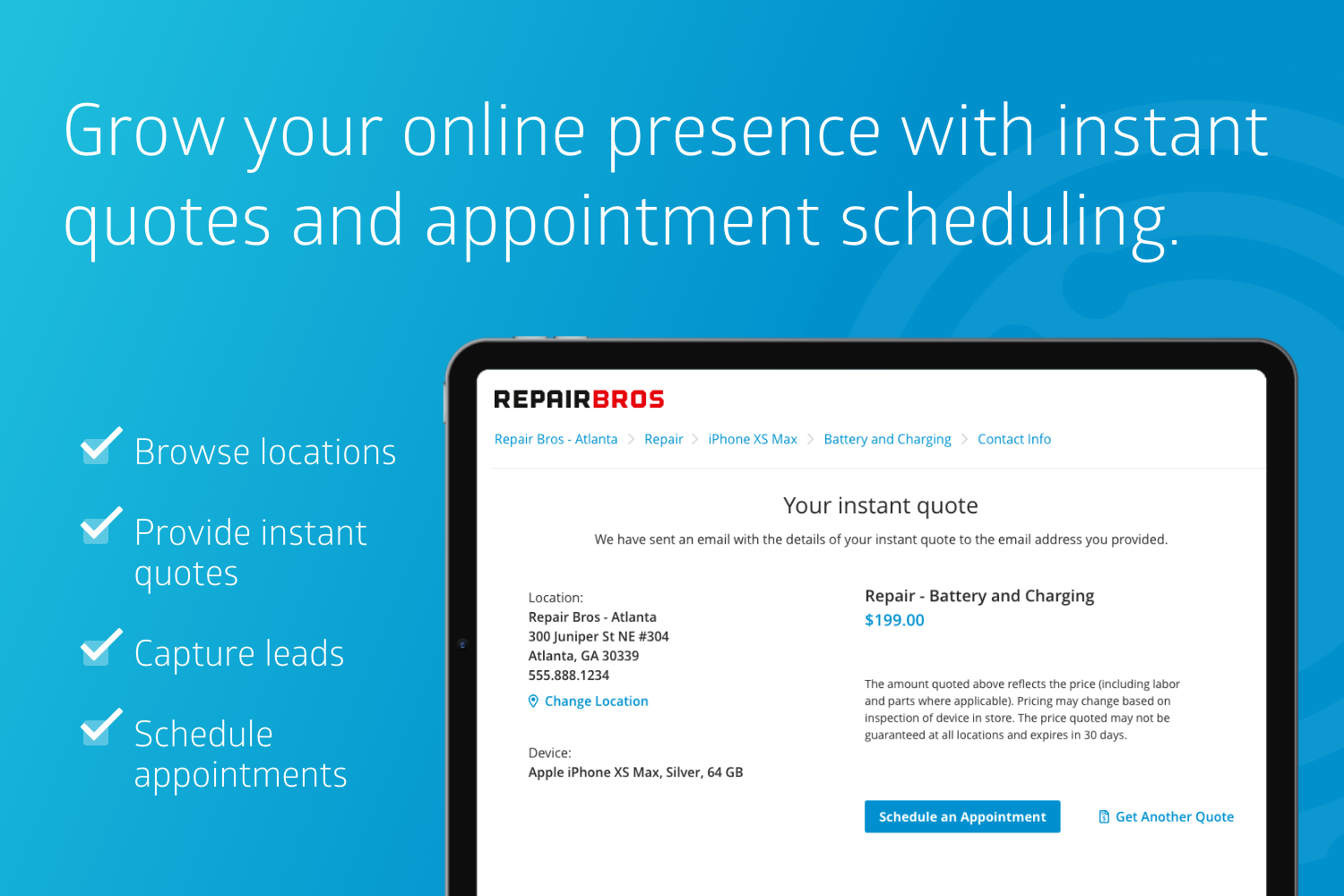 Grow your online presence with instant quotes and appointment scheduling.