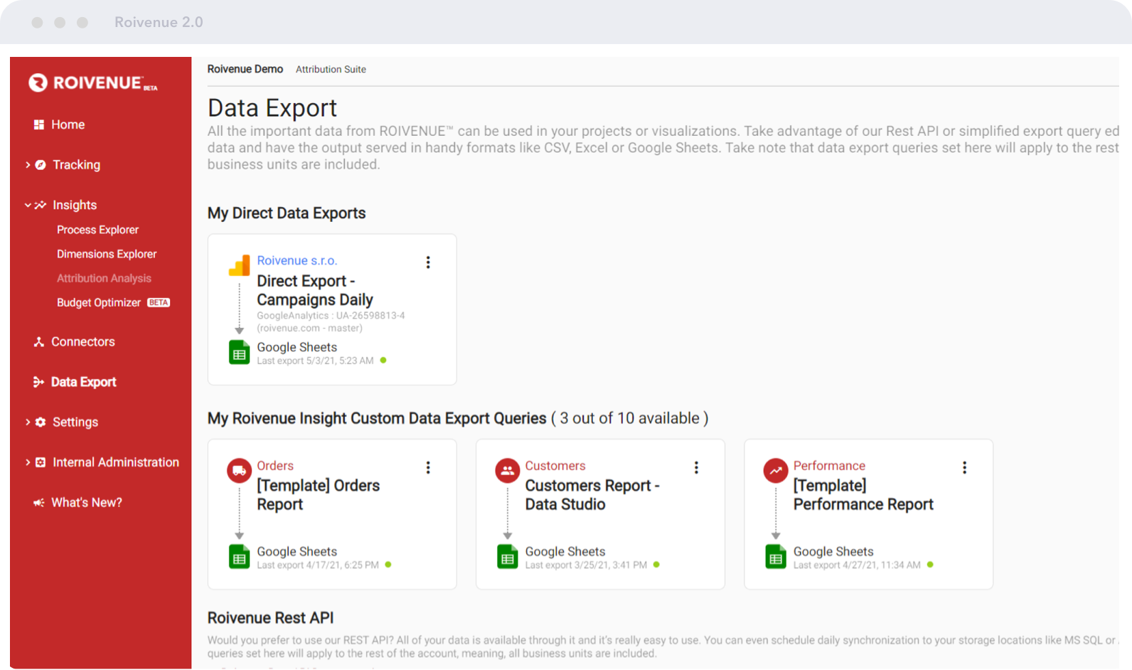 ROIVENUE Data exports   Have your data where you need it   We hate data silos. That's why ROIVENUE makes it easy to export your marketing data for analysis, reporting and visualisation.