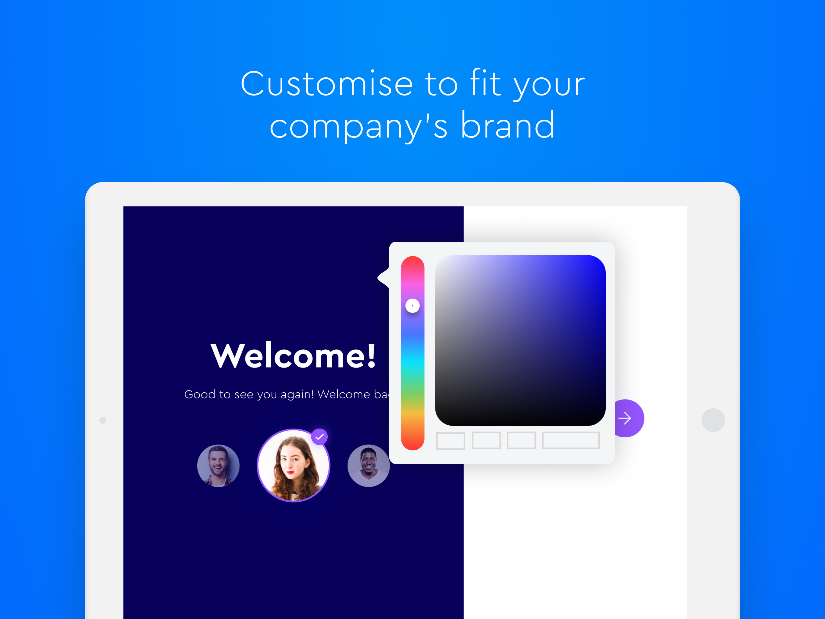 With a customisable appearance, you can highlight your company branding so visitors can experience who you are from the moment they walk in the door