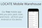 LOCATE screenshot: LOCATE's mobile app facilitates your warehouse operations to bring accuracy & efficiency to your fulfillment process. The app runs on almost any Android or iOS device, so you can take advantage of barcoding in your warehouse at a fraction of the cost.