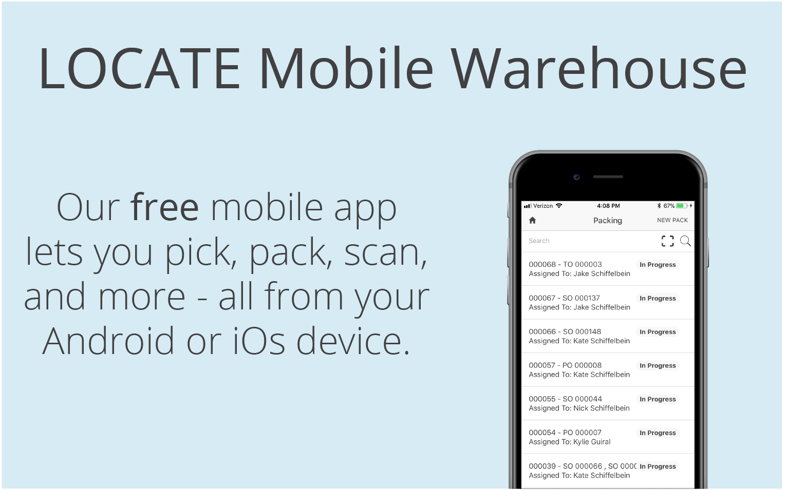 LOCATE's mobile app facilitates your warehouse operations to bring accuracy & efficiency to your fulfillment process. The app runs on almost any Android or iOS device, so you can take advantage of barcoding in your warehouse at a fraction of the cost.