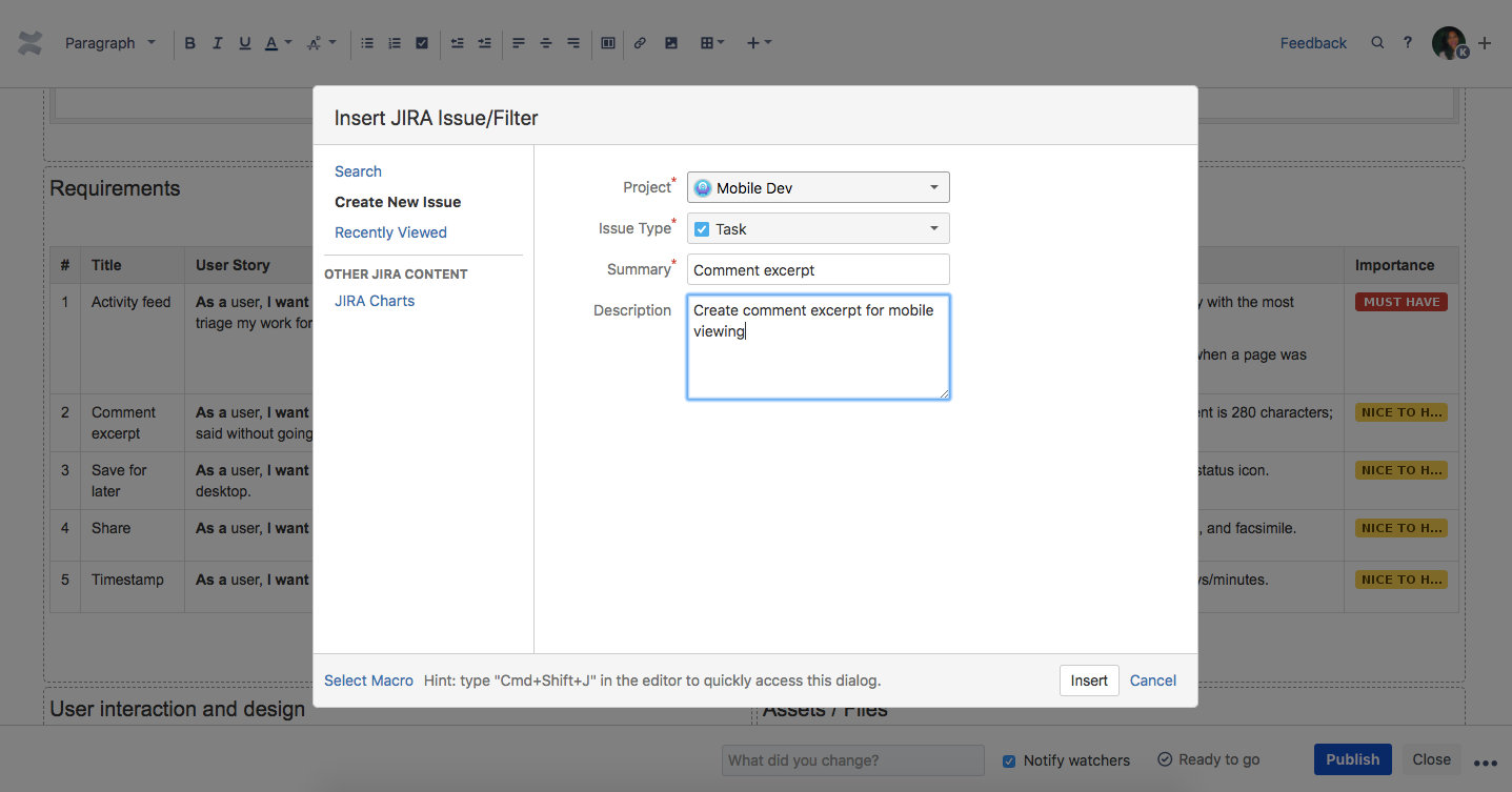 Use our first class Jira integration to add context to your issues in Confluence