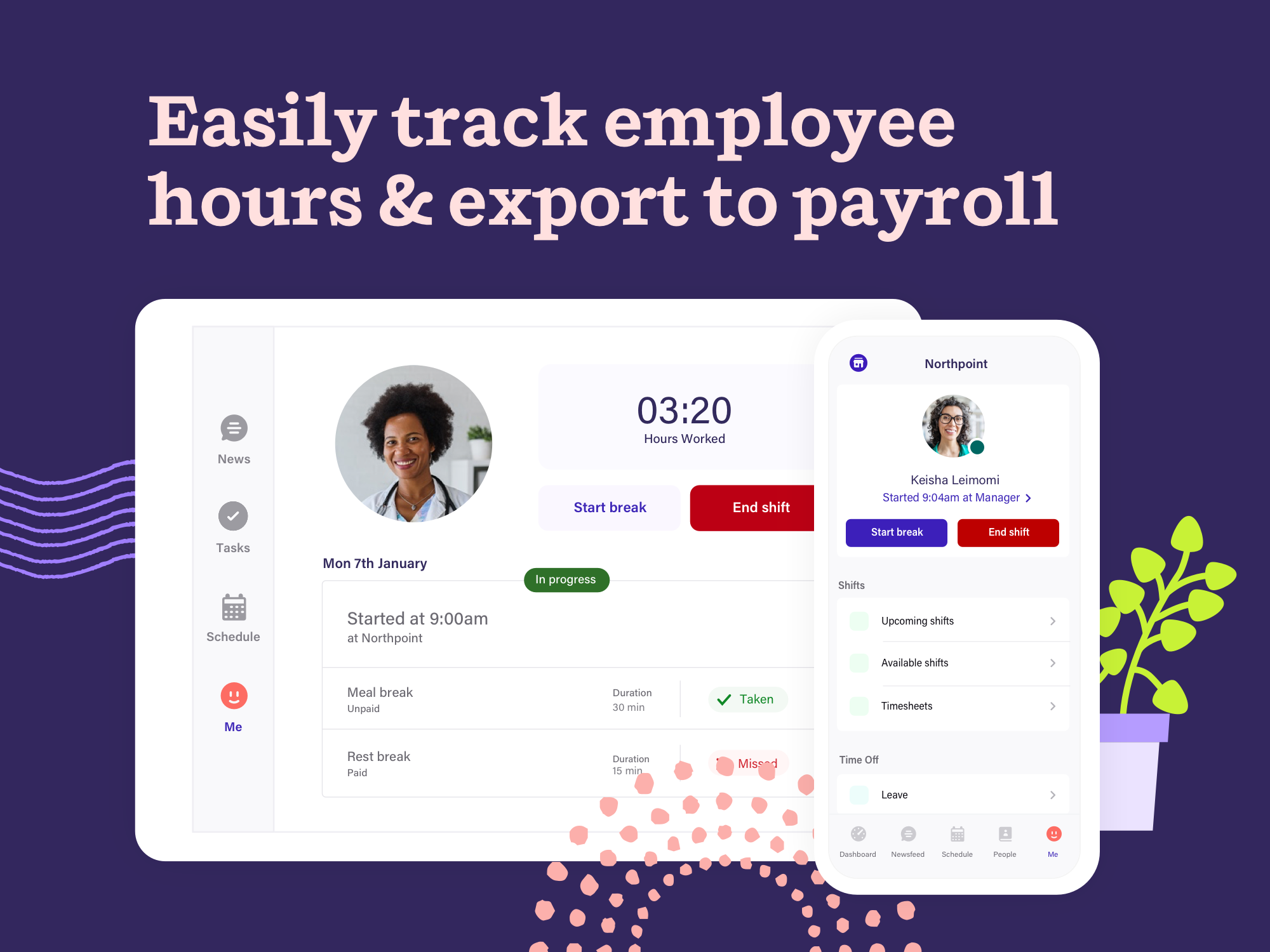 Make it simple for employees to clock in and out from any device, with geolocation capture and facial recognition.  Streamline timesheets and attendance records, seamlessly export to payroll.