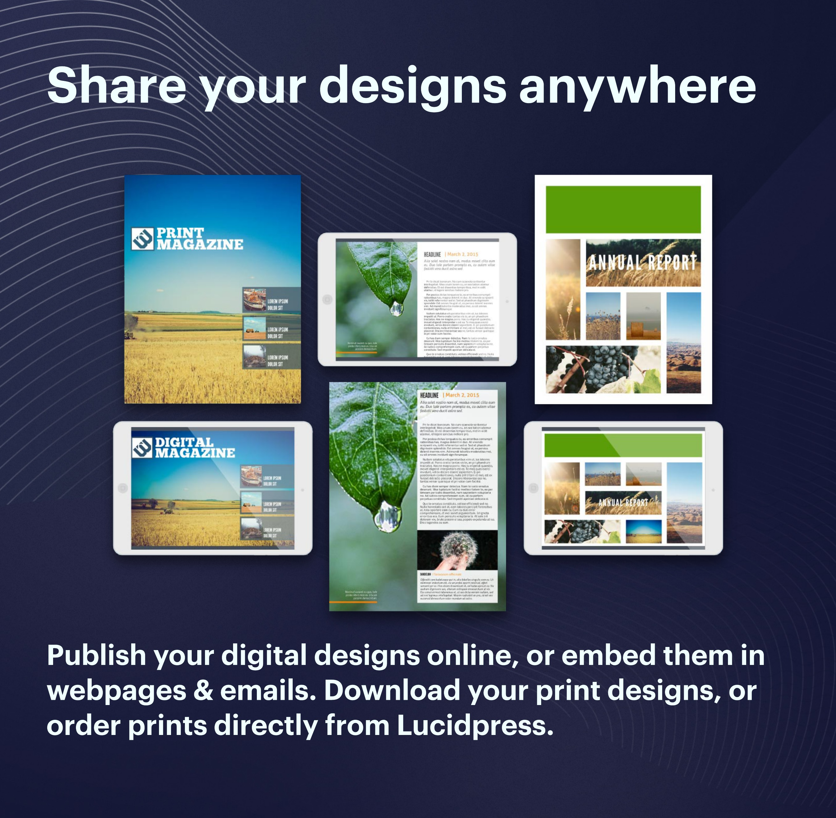 Publish your digital designs online, or embed the in webpages & emails. Download your print designs, or order prints directly from Lucidpress.