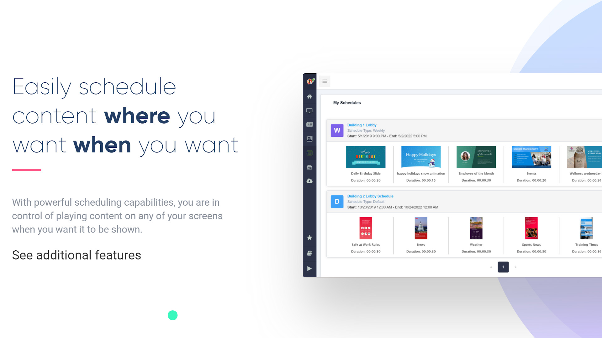 Manage and schedule your content to your signs from anywhere right through your browser.