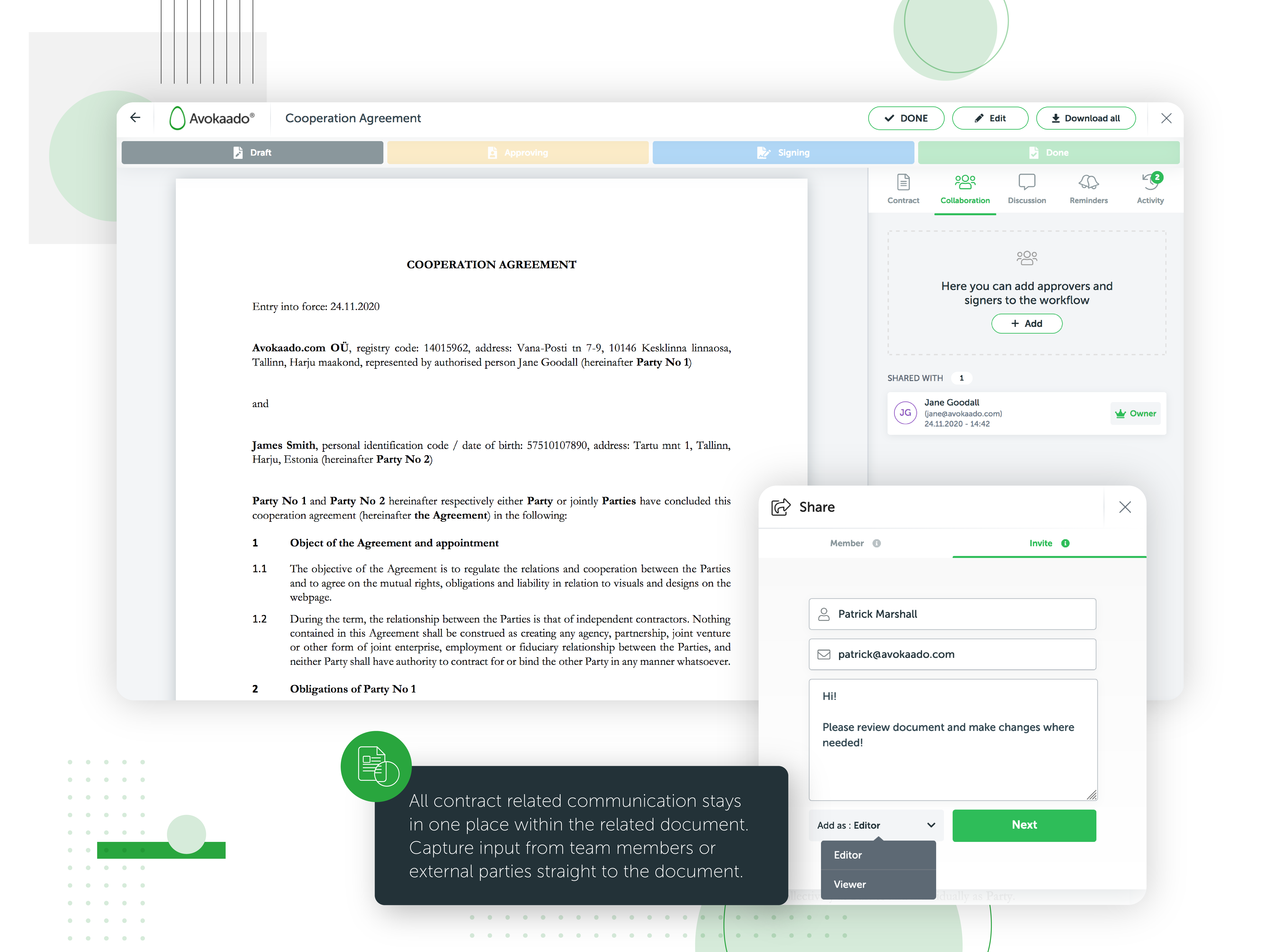 Your team is aligned to negotiate the terms, co-draft documents, manage approvals and sign documents digitally with any device. All steps are tracked and visualised on the centralised dashboard.
