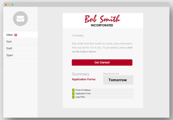 Automated email reminders can be setup to prompt clients into action and complete the request by a certain time