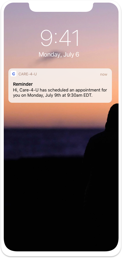 An example of a customizable care service reminder pushed to a patient's mobile device, detailing confirmation of a scheduled appointment at a given date and time