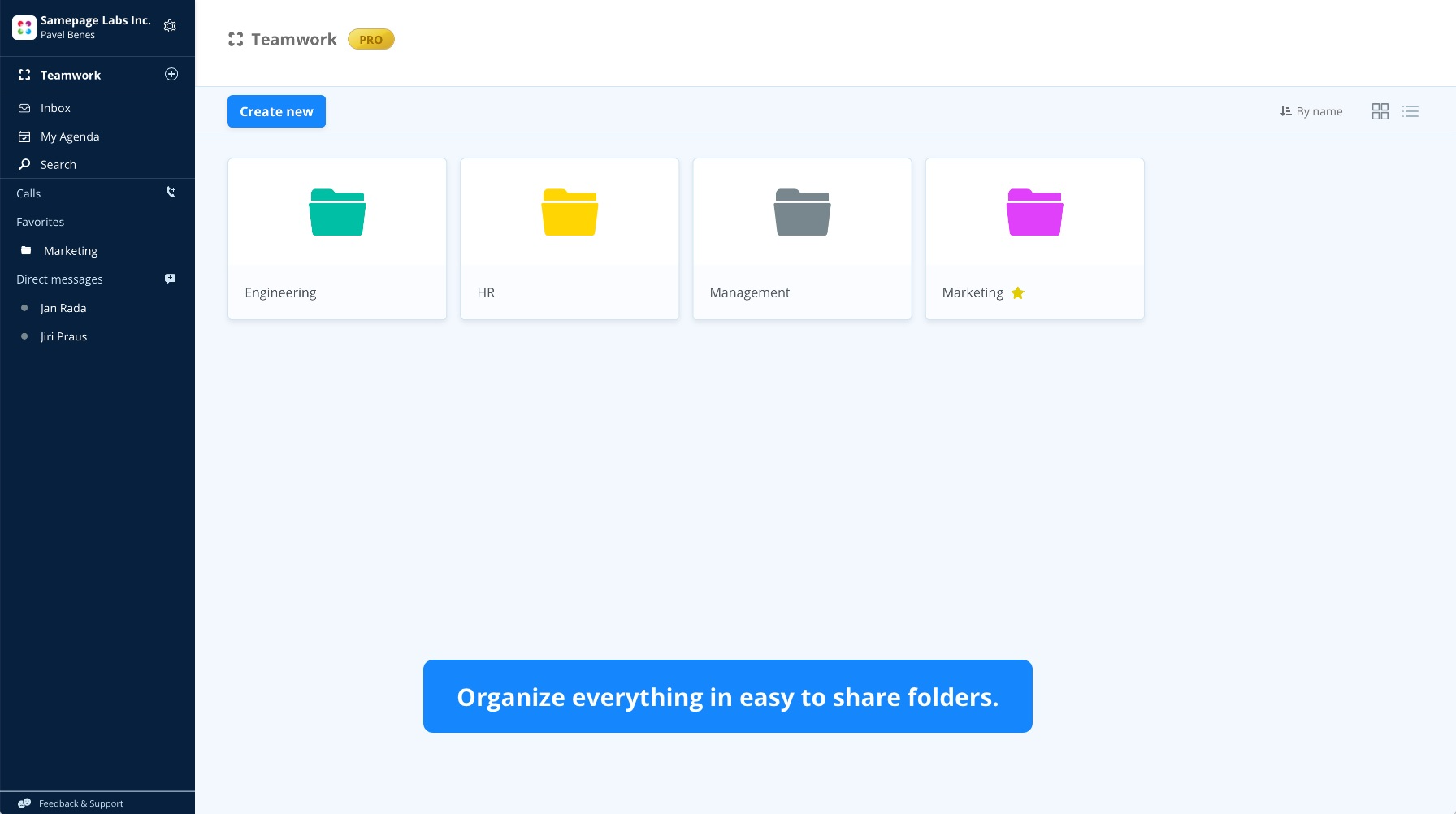 Organize everything in a familiar folder structure. Share different folders with different parts of your company.