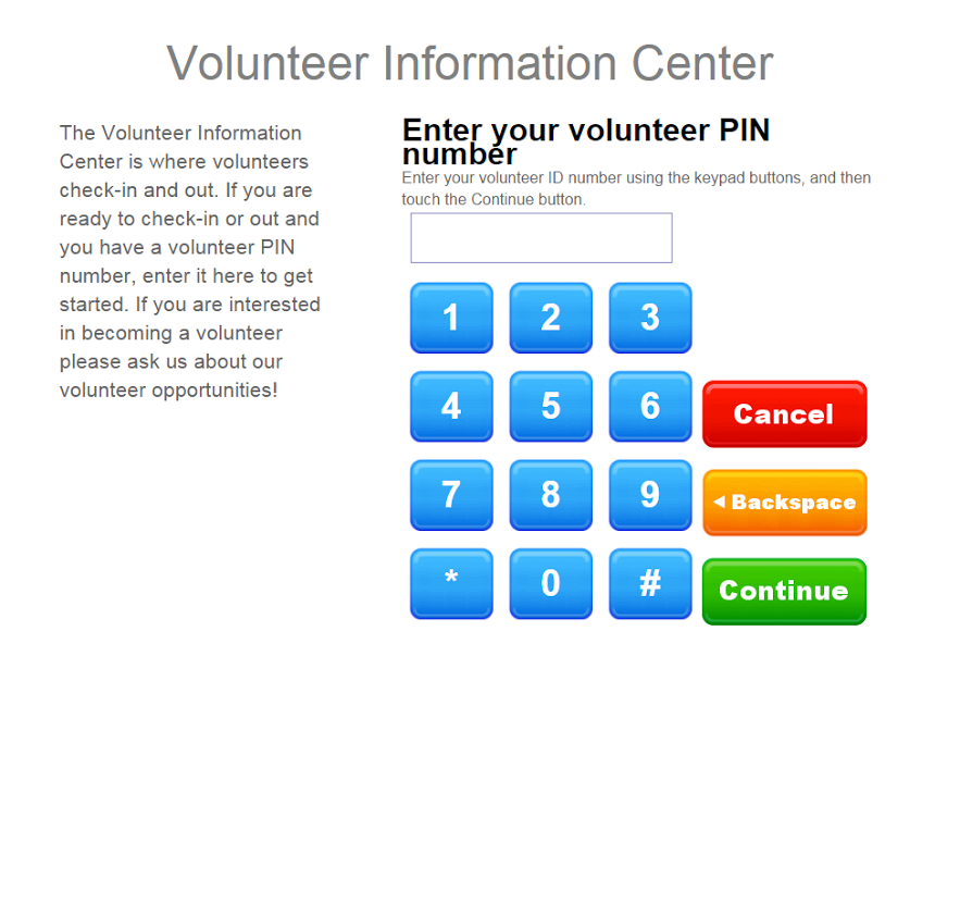 Volgistics' volunteer information center is where volunteers use a PIN code to check-in or check-out