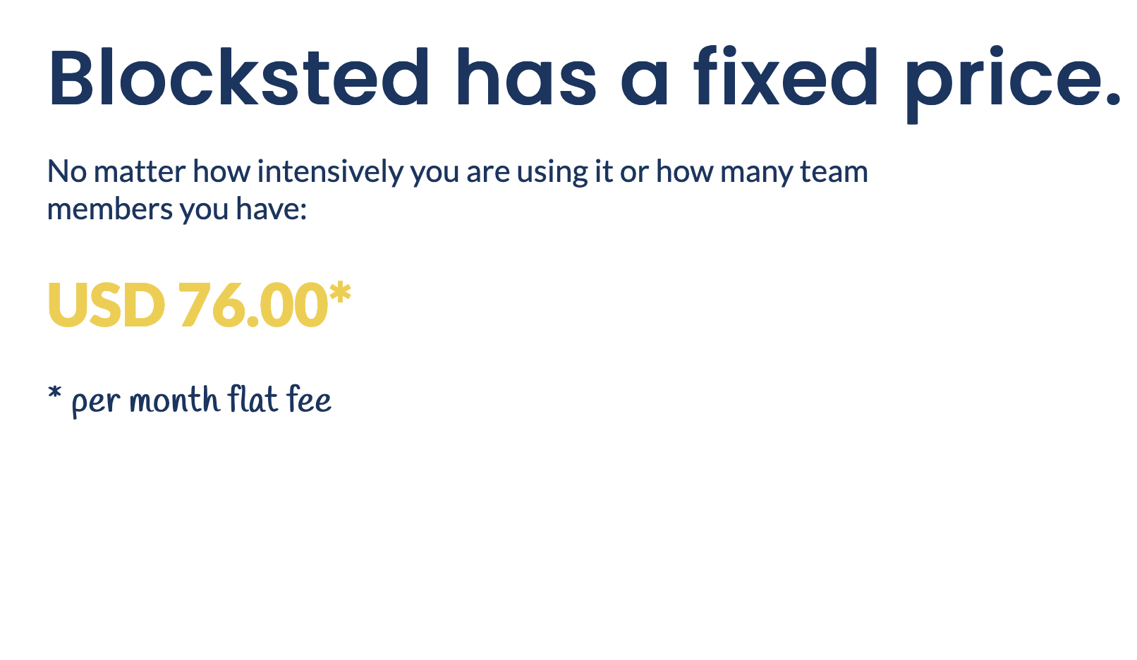 Flat monthly fee regardless of number of users.