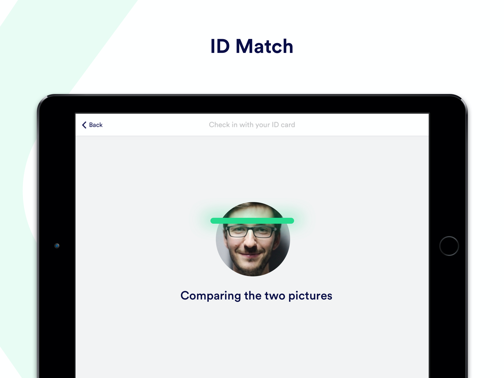 Protect your people and intellectual property: with facial recognition technology, verify the identity of your visitors by matching their document with the picture taken from the tablet.