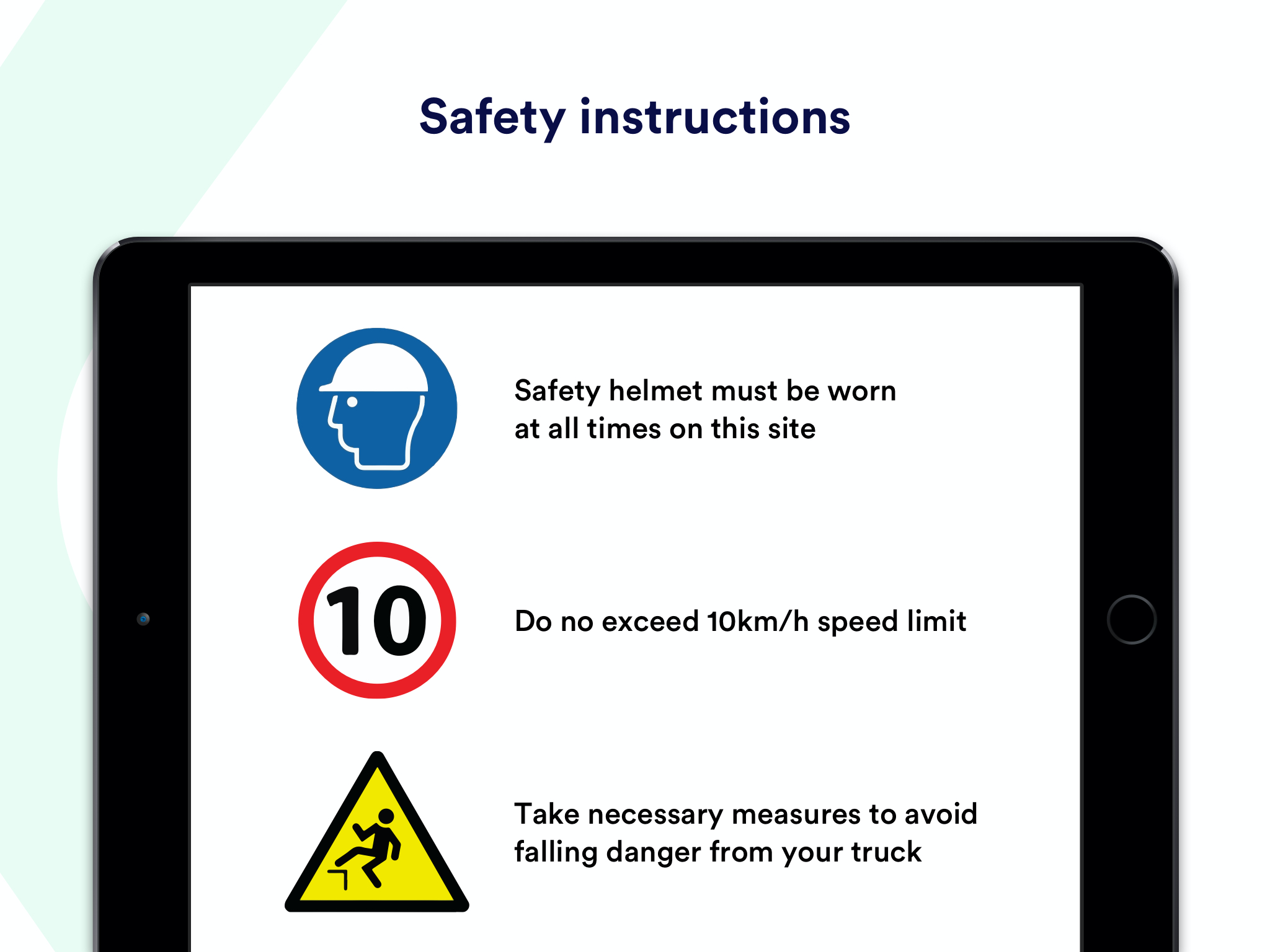 Add custom screens to display safety instructions your visitors or contractors should be aware of.