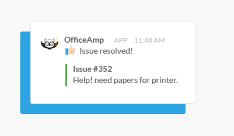 Once an admin marks an issue as resolved, OfficeAmp sends an automatic notification to inform the submitter in Slack