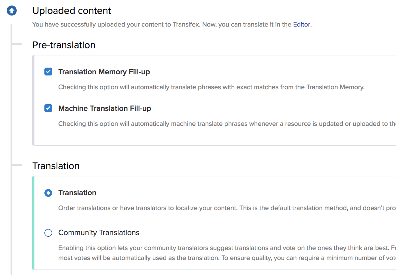 There isn't a one-size-fits-all approach to translating your content. Transifex lets you set up and use the translation workflow you need.
