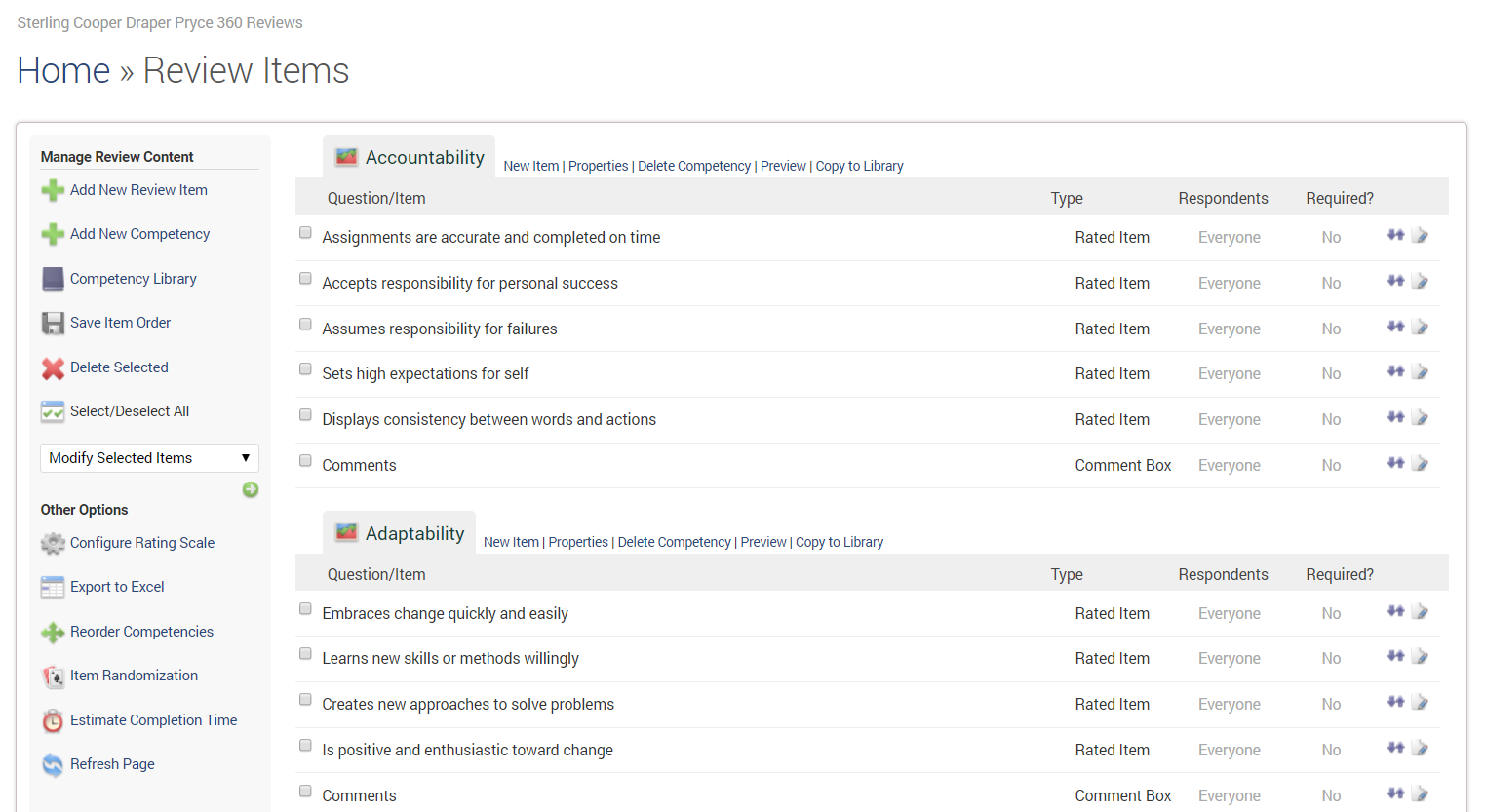 Administrators can easily customize review questions, rating scales, relationship groups, workflows, reports and more.