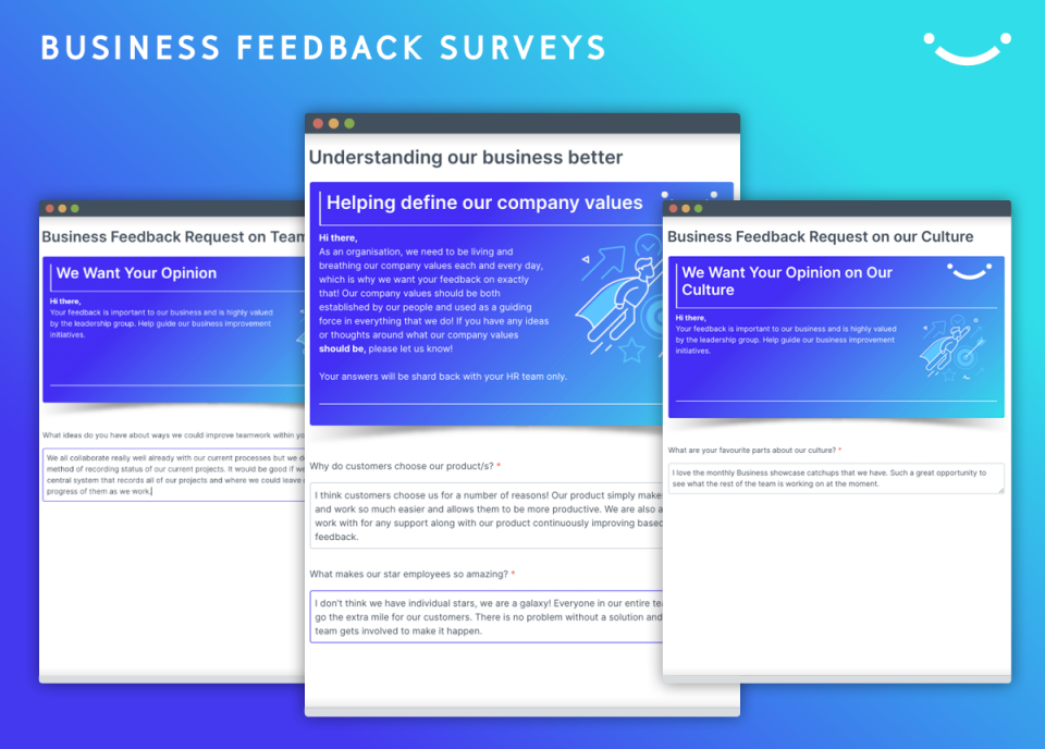 FEEDBACK SURVEYS Having real team insights and information allows, you and your leaders to create and support a rich and transparent feedback culture.
