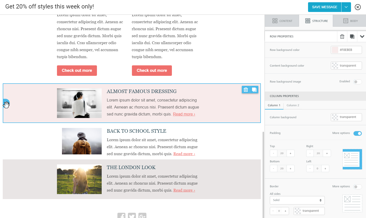 Best email editor (beefree.io), fully responsive, very flexible. Ideal for both newbies and experienced designers.