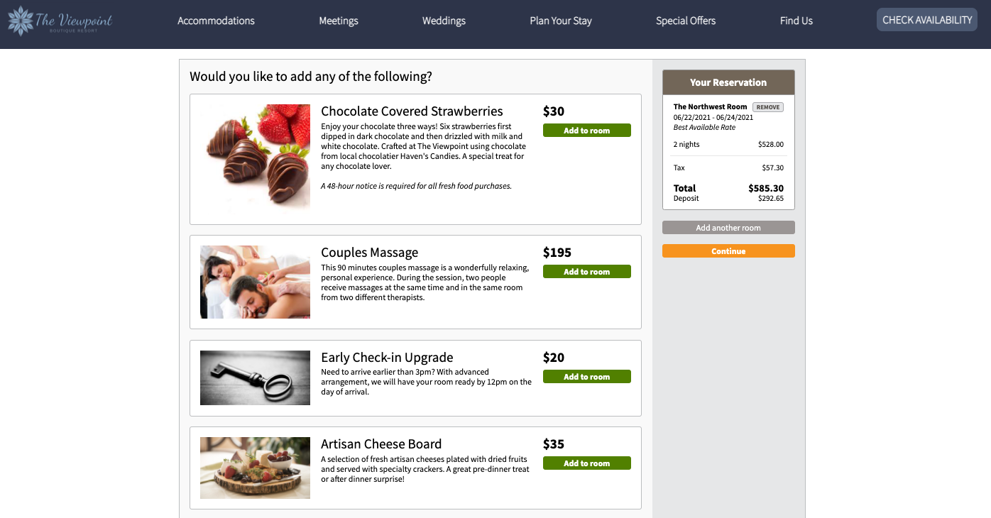 Providing guests additional items + services helps enhance their trip with a click of a button, while bringing in more revenue for your business. It's simple to offer a variety of options customized to fit your business.