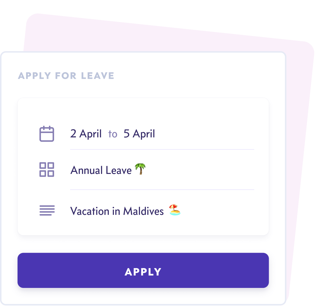 Applying and approving a leave is as simple as messaging with our powerful web & mobile app and slack integration.