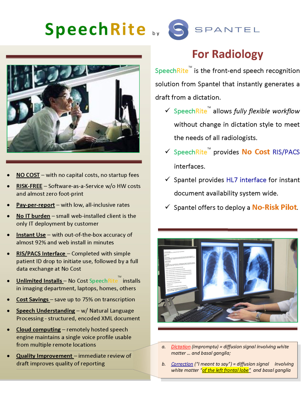 SpeechRite offers a flexible workflow for radiologists which supports all dictation preferences