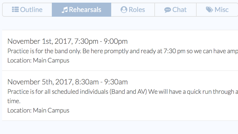 Rehearsals can be planned and scheduled
