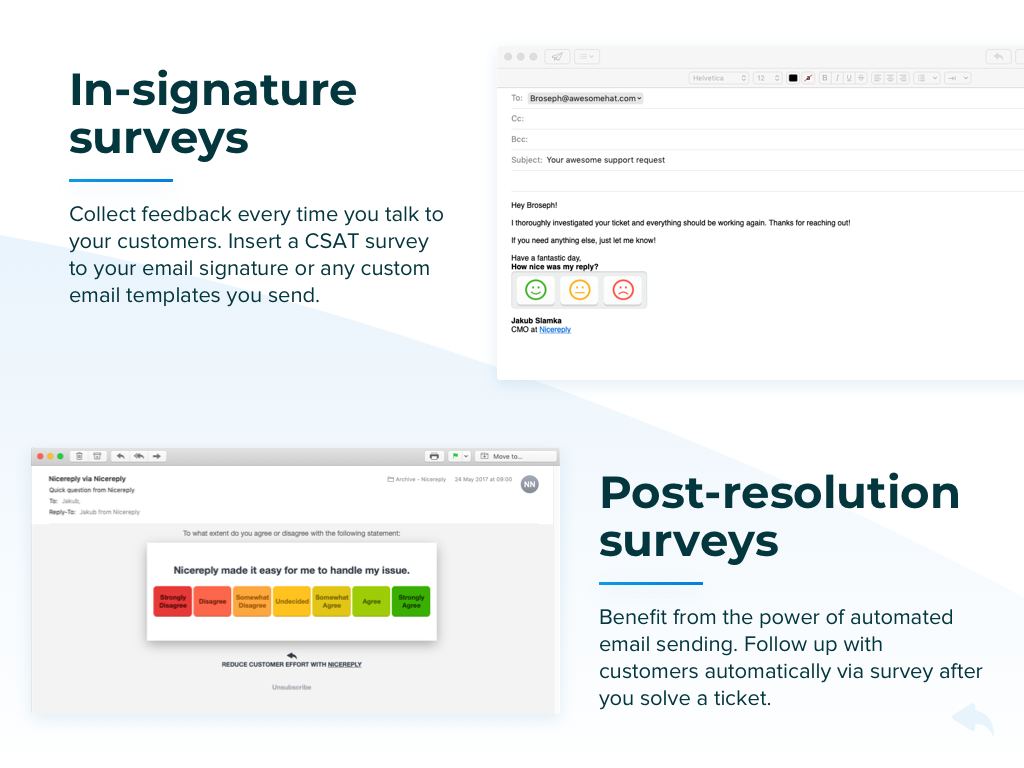 Combine in-signature surveys with post-resolution email surveys to get more feedback than ever before.