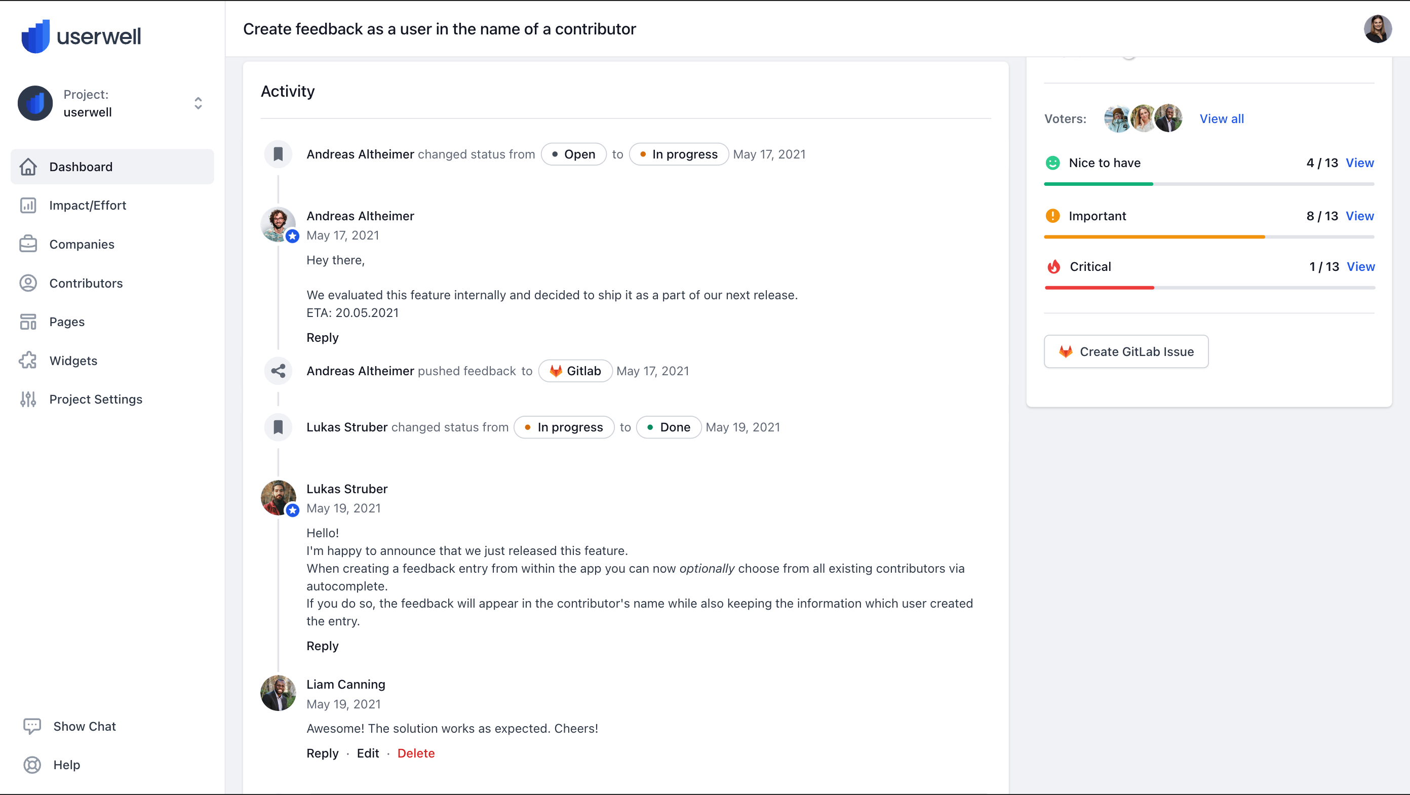 Engage with your customers and let them know that their feedback is valuable or update them on feature releases.