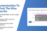 Captura de tela do BlueFolder: Customize BlueFolder to work the way you do with custom fields, reports, and dashboards, smart lists, and more.