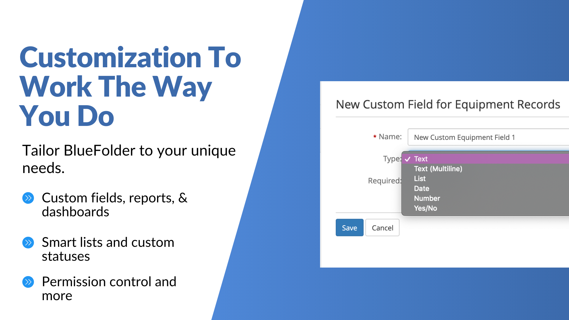 Customize BlueFolder to work the way you do with custom fields, reports, and dashboards, smart lists, and more.