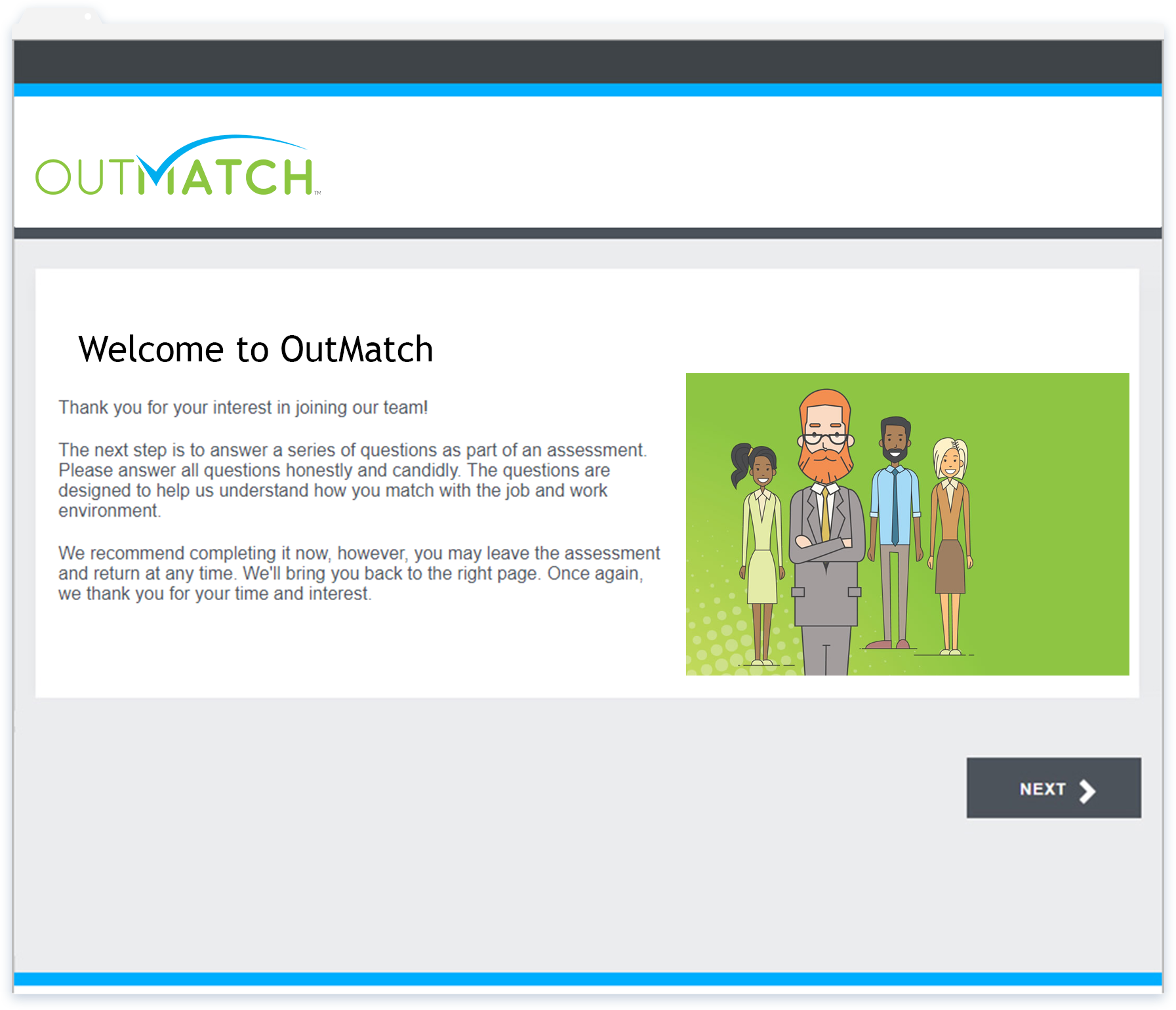 Customizable assessments allow for own branding, theme colors, recruitment messages, photos and videos to be applied