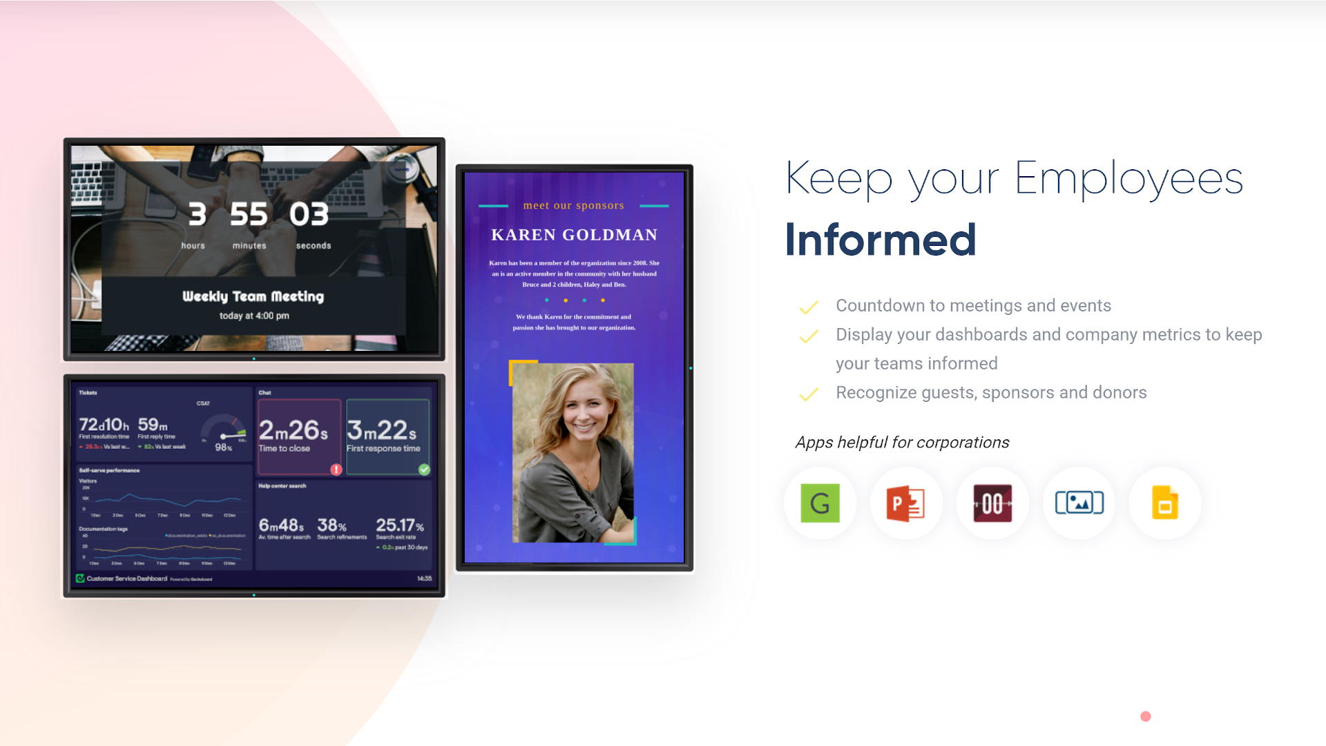 Keep employees, and customers informed with up to date information and smart content.
