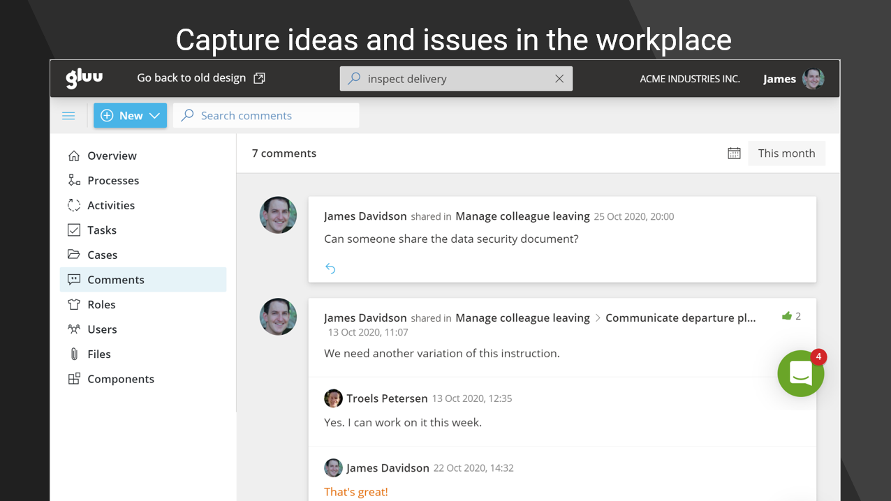 Comments & Labels: Capture Q&A, issues and ideas in the right context. It's all searchable.