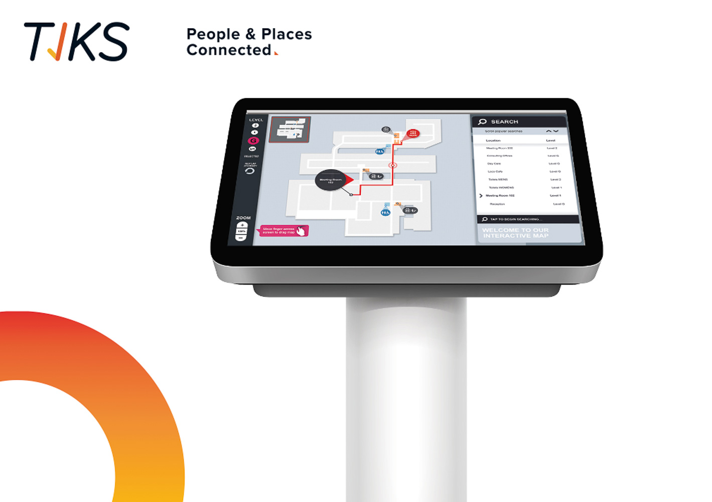 TIKS WayFinder: Let your worksite be easy to maneuver. TIKS WayFinder searches, navigates and provides important notices to your guests and staff. Improve speed, ease of movement and control who moves where in these times using our dedicated software.