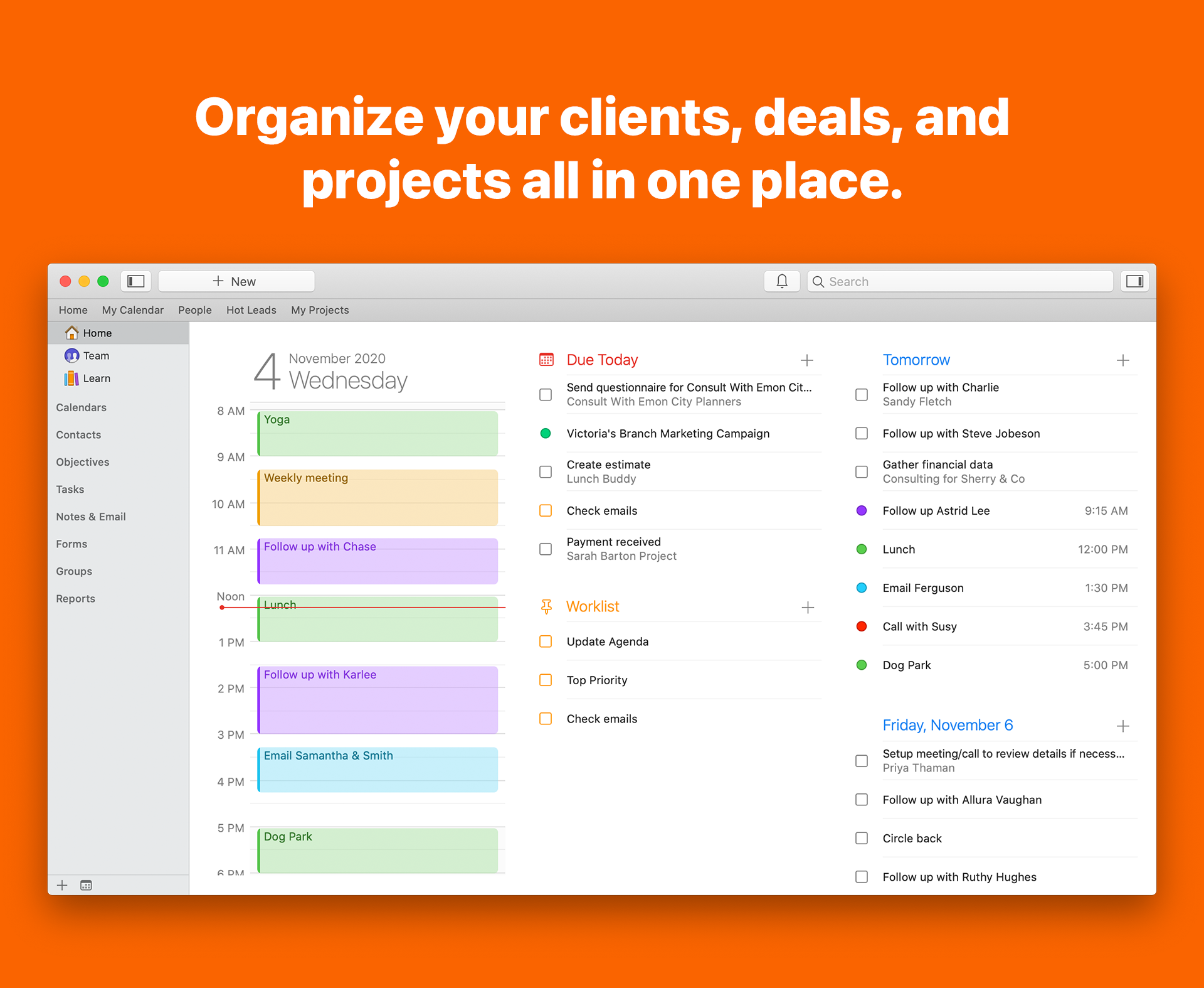 Organize your clients, deals, and projects all in one place.